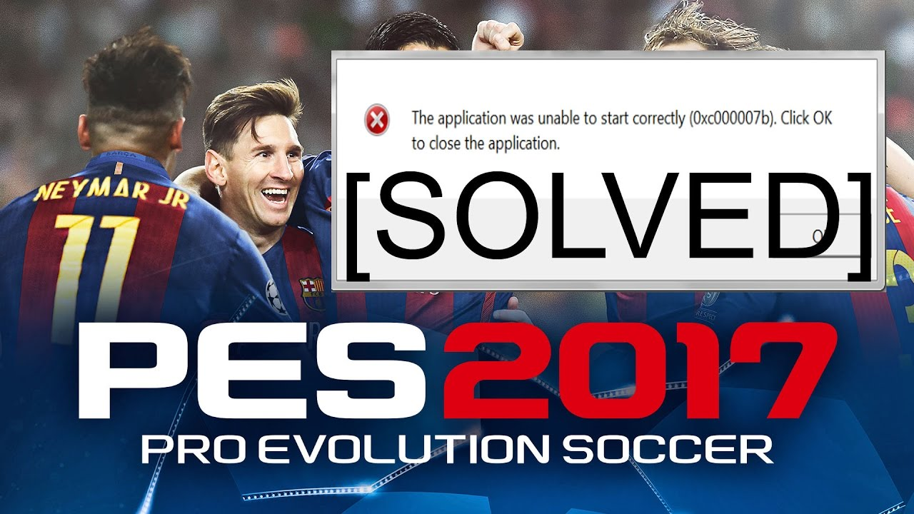 pes 2016 the application was unable to start correctly 0xc000007b